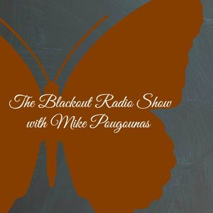 The Blackout Radio Show with Mike Pougounas - Interview with Evi Vine  - wk 01 2019