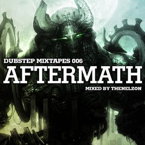 Dubstep Mixtapes #006 - Aftermath