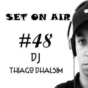 SET ON AIR #048 - DJ THIAGO DHALSIM