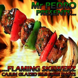 Mr Pedro - Flaming Skewerz Vinyl Mix (Old Skool R&B Sunshine Vibes)