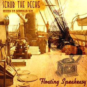 Floating Speakeasy - Scrub The Decks