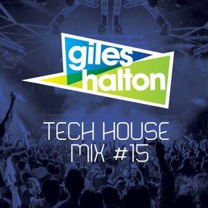 Tech house Mix #15 - Giles Halton
