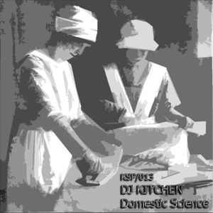 KSP013 // DJ Kitchen - Domestic Science