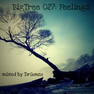DrGonzo - BigTree 027: Feelings (2016.12.28.)