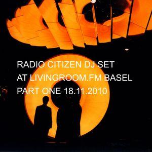Radio Citizen - DJ-Set for Living Room FM Basel 18.11.2010 Part I