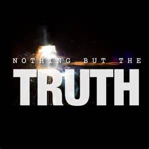 Nothin But the Truth  3-25-16