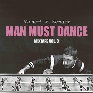 MAN MUST DANCE - Mixtape Vol. 3
