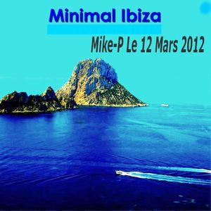 Mike-P Set Minimal Ibiza Le 12 Mars 2012