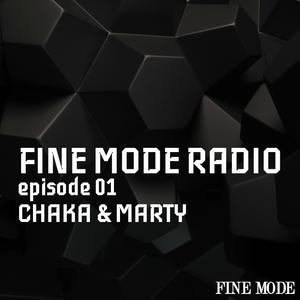 Fine Mode Radio 01 : Chaka & Marty
