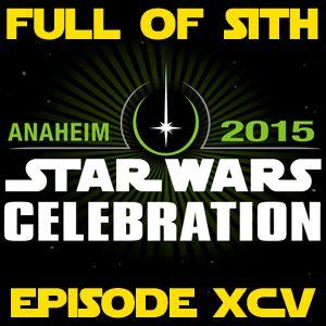 Episode XCV: Star Wars Celebration