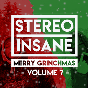 Stereo Insane - Merry Grinchmas (Volume 7)