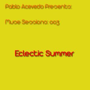 Pablo Acevedo pres Muse Session 003: Eclectic Summer