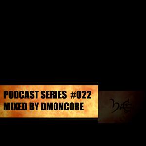 Podcast #022 Mixed By DmønCøre (9-12-2016)