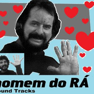 Homem do RÁ! soundtracks