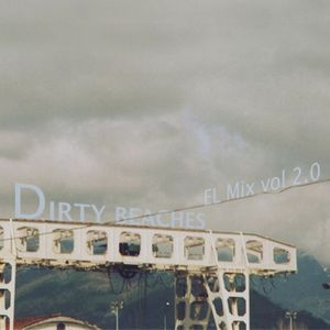 Eargasm Lodge mix 2.0 : Dirty Beaches