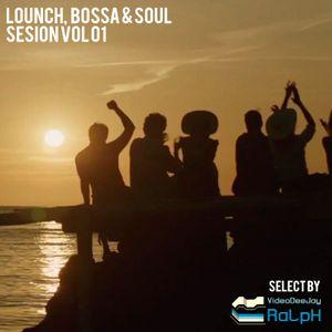 Lounch & Bossa Soul Sesion Vol 01 (VideoDJ RaLpH)
