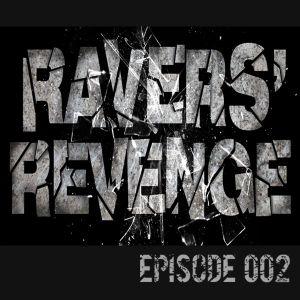 Ravers' Revenge Podcast Ep.002