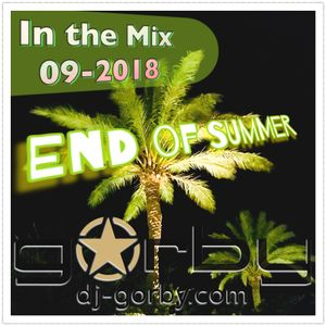 """DJ-GORBY.com In the Mix 09-2018 """"End of Summer"""""""
