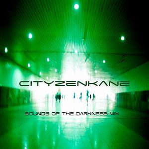DJ Cityzenkane. Sounds of the darkness.