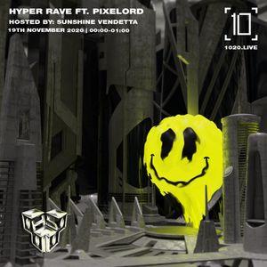 Hyper Rave w/ Pixelord - 19th November 2020