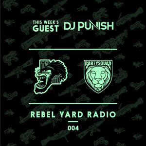 THE PARTYSQUAD PRESENTS - REBEL YARD RADIO 004