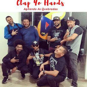 Clap Yo Hands Agitando As Quebradas com DJ Dog Daia ( DA BOMB) & Clênio da Mata 29/07/2017
