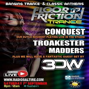 Floor Friction Trance Live - with Madders, Conquest, Troakester & 3DW - 1st of September 2018