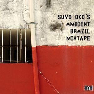 Suvo Oko's Ambient Brazil Mixtape