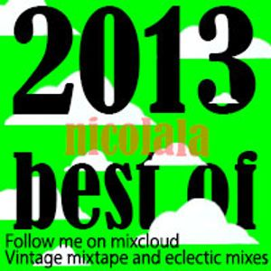 Nicolala's Eclectic Mixtapes - Best of 2013 (essential) 4 hour mix
