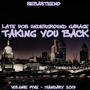 Taking You Back Volume FIVE - Late 90s Underground Garage
