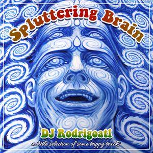 DJ Rodrigoatl - Spluttering Brain [Mini Mix]