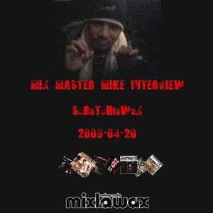 2008-04-20 ScRaTcHlaWaX : Mix Master Mike Interview