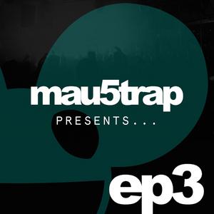Mau5trap Presents Episode 3 + No Mana Guest Mix