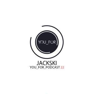 Jackski - YOU_FOR_PODCAST 22