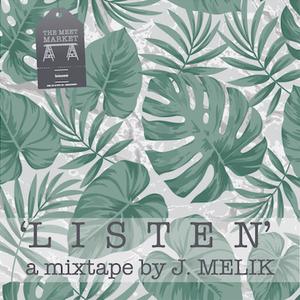 """""""Listen"""" - a mixtape by J. Melik"""