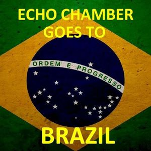 Echo Chamber - World Cup in Brasil Special - June 11, 2014