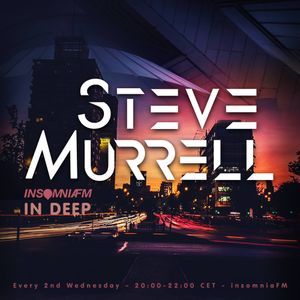 IN DEEP Steve Murrell EXCLUSIVE insomniafm.com March 2017