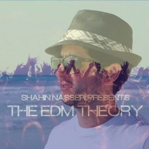 Shahin Nasseri Presents The EDM Theory #1