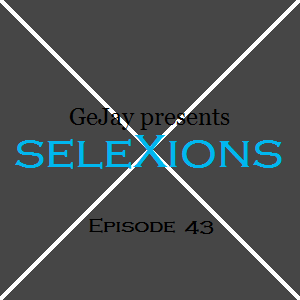 seleXions Episode 43