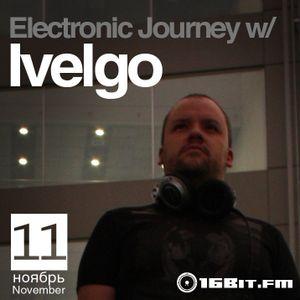 Ivelgo @ Electronic Journey on 16bit.fm (11/11/2011)