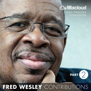 Fred Wesley Contributions, Part 2