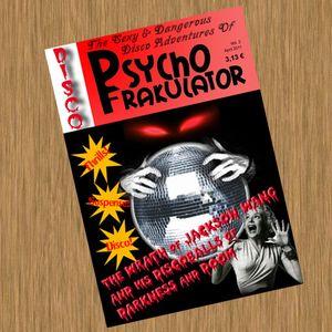 The Sexy & Dangerous Disco Adventures Of Psychofrakulator 2