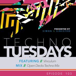 Techno Tuesdays 103 - Vinculum - Open Decks Techno Mix