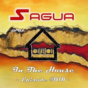 Sagua pres. House In The House: Episode #018