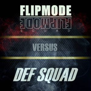 FLIPMODE SQUAD vs DEF SQUAD - The Mixtape.