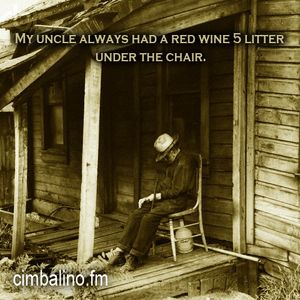 My uncle always had a red wine 5 litter under the chair.