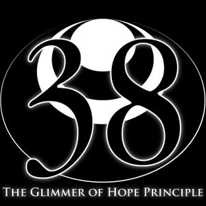 38 - The Glimmer of Hope Principle