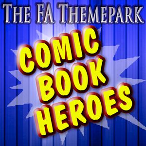The FA Themepark - Comic Book Heroes