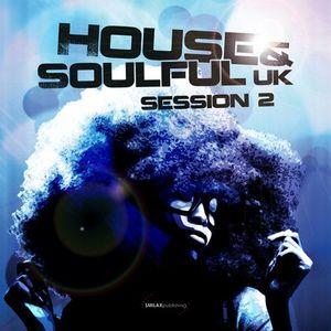House & Soulful Uk Session 2