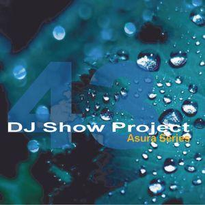 DJ Show Project Asura Series vol.43